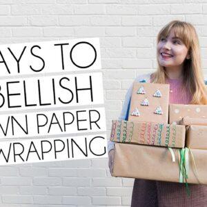 6 EASY WAYS TO EMBELLISH BROWN KRAFT PAPER GIFT PARCELS