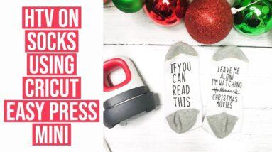 HEAT TRANSFER VINYL ON SOCKS USING CRICUT EASY PRESS MINI | 7TH DAY OF CRAFTMAS