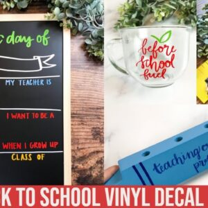 BACK TO SCHOOL VINYL DECAL IDEAS | FIRST DAY OF SCHOOL CHALKBOARD