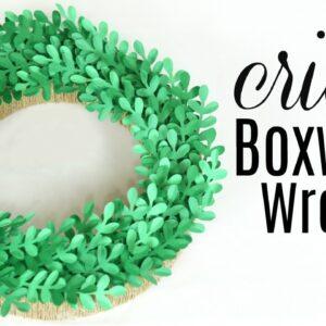 BOXWOOD WREATH CRICUT TUTORIAL