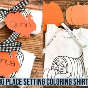 COLORING SHIRT WITH CRICUT | KIDS THANKSGIVING PLACE SETTING IDEA