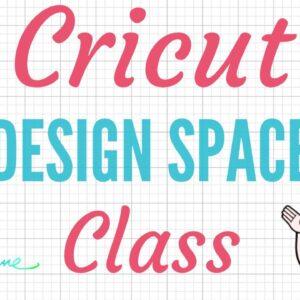 Cricut Design Space Class - Ask Me Questions!