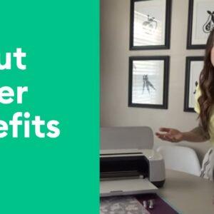 Cricut Maker Benefits