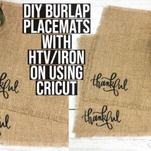 DIY BURLAP PLACEMATS WITH IRON ON/HTV USING CRICUT