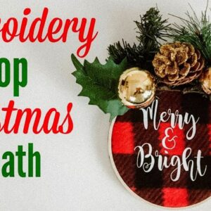 EMBROIDERY HOOP CHRISTMAS WREATH USING CRICUT AND DOLLAR TREE PRODUCTS