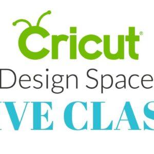 Free Cricut Design Space Class!