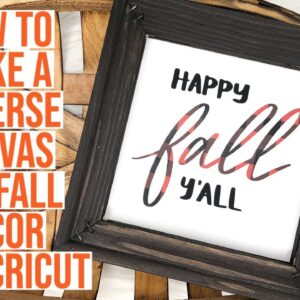 HOW TO MAKE A REVERSE CANVAS FOR FALL USING YOUR CRICUT MACHINE