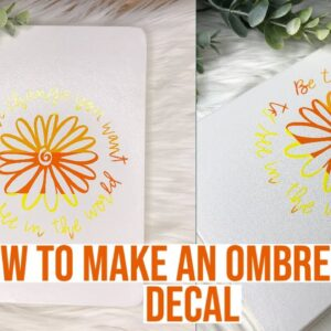 HOW TO MAKE AN OMBRE VINYL DECAL