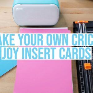 MAKE YOUR OWN CRICUT JOY INSERT CARDS