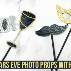 NEW YEARS EVE PHOTO PROPS USING CRICUT CHIPBOARD AND VINYL