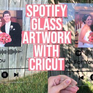 SPOTIFY GLASS ARTWORK WITH CRICUT