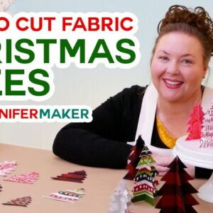 Let's Make Fabric Christmas Trees - How to Cut Fabric on the Cricut Explore and Maker!