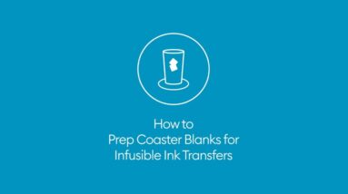How to Prep Coaster Blanks for Infusible Ink Transfers