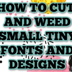 How to cut and weed small designs and fonts - Reverse weed - Cricut - washi sheet