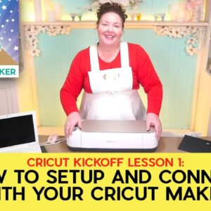 Cricut Maker Unboxing, Setup & First Cut * Cricut Kickoff: Lesson 1 - Connect With Your Cricut Maker