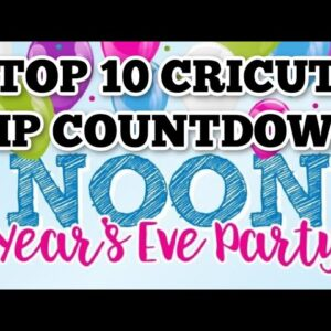 Top 10 Cricut Tip Countdown And SPECIAL ANNOUNCEMENT
