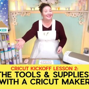 The Best Cricut Maker Tools & Supplies * Cricut Kickoff: Lesson 2 - Know the Tools to Use