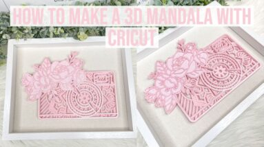 HOW TO MAKE A 3D MANDALA WITH CRICUT