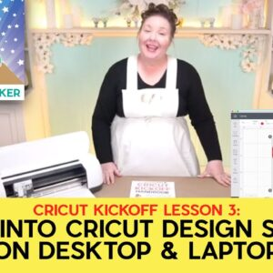 Learn Cricut Design Space for Desktop & Laptop * Cricut Kickoff: Lesson 3 - Dive Into Design Space
