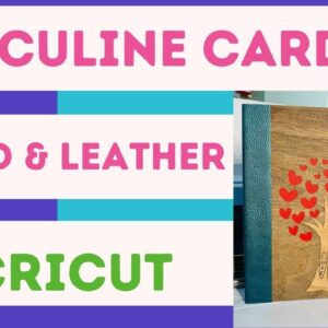 Cricut Masculine Card made out of Wood and Leather