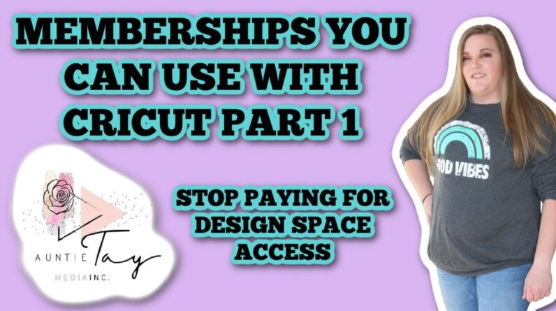 Do you have to have Design Space Access? - Membership Options - Part 1 - Auntie Tay - Cricut