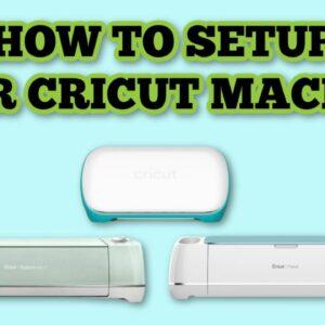 How to start with Cricut - Machine setup - Cricut for beginners