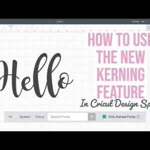 HOW TO USE THE NEW KERNING FEATURE IN CRICUT DESIGN SPACE | AUTOMATIC FONT SPACING