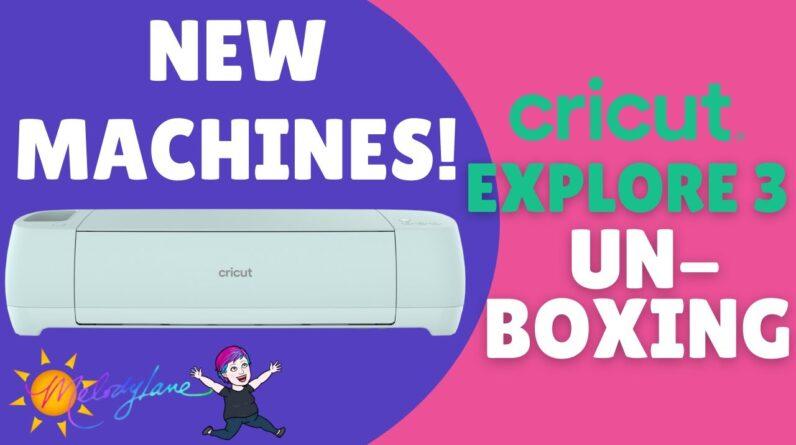 Cricut Explore 3 Unboxing