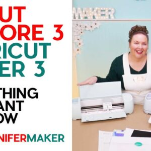 Cricut Explore 3 & Maker 3: Everything You Want to Know About Cricut's New Cutting Machines!