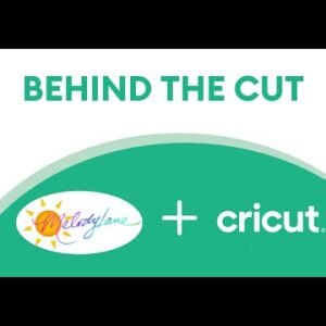 Behind the Cut with Cricut and Melody Lane