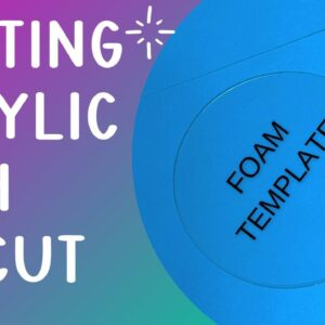 cutting acrylic with Cricut - Make reusable stencils or templates