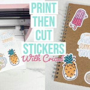 HOW TO MAKE PRINT THEN CUT STICKERS WITH CRICUT