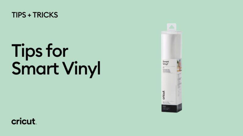 Tips for Cricut Smart Vinyl