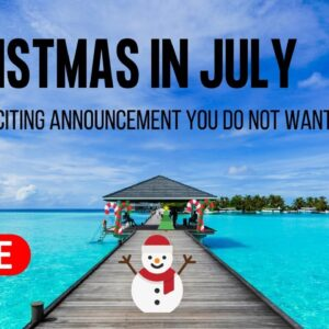EXCITING CHRISTMAS IN JULY ANNOUNCEMENT