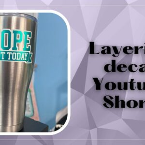 layering a vinyl decal on a stainless steel tumbler - Shorts Tutorial