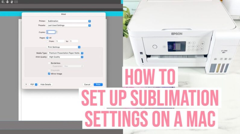 MAC SETTINGS FOR BEST QUALITY SUBLIMATION PRINTING | TROUBLESHOOT WHY SETTINGS WONT SHOW UP