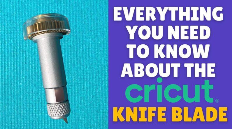 How to Use the Cricut Knife Blade