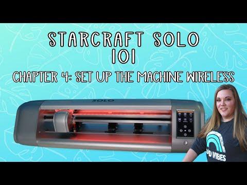 Starcraft Solo 101 - Set up the machine wireless - Beginner tutorial - chapter 4 series