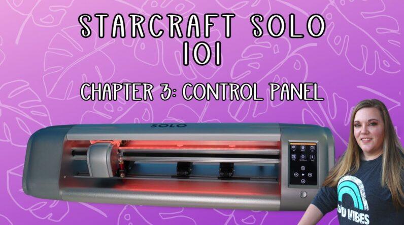 Starcraft Solo 101 - Control panel - Beginner tutorial - Chapter 3 series