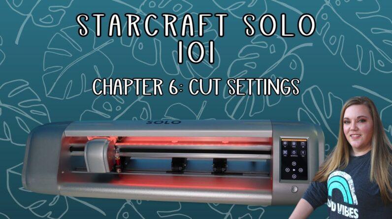 Starcraft solo - Cut settings - Beginner tutorial - Chapter 6 101