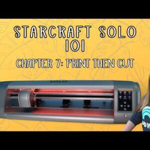 Starcraft Solo - Print then cut - Beginner tutorial - Chapter 7 101