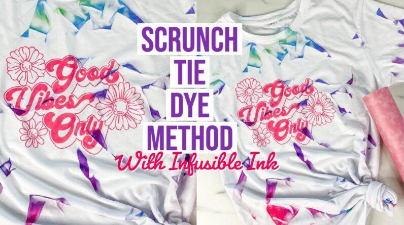 TIE DYE USING THE SCRUNCH METHOD & CRICUT INFUSIBLE INK | NO MESS TIE DYE