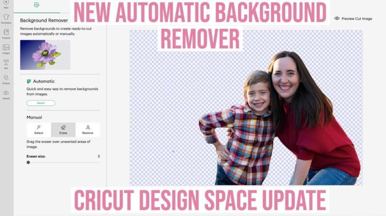 NEW AUTOMATIC BACKGROUND REMOVER TOOL IN CRICUT DESIGN SPACE   CRICUT DESIGN SPACE UPDATE