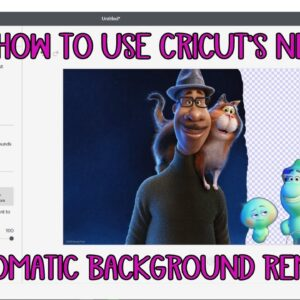 Removing backgrounds in Cricut Design Space - Upload any image to cut - Print then cut - remove